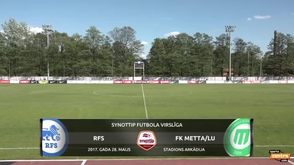 VIDEO: RFS - FK Metta/LU 3:2 spēles momenti (28.mai.)